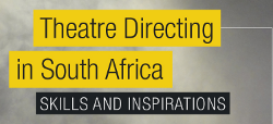 NEW book: 'Theatre Directing in SA'